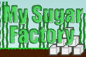 Jogo My Sugar Factory